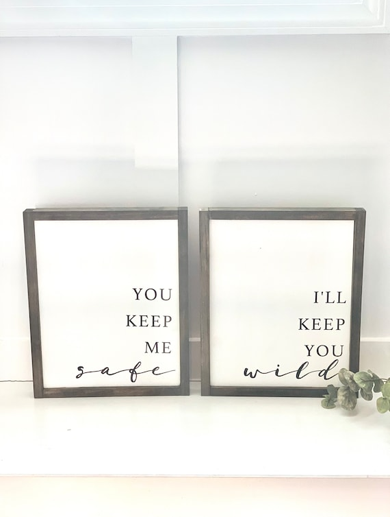 You Keep Me Safe | I'll Keep You Wild | Master Bedroom | Farmhouse Decor | Rustic Wood Sign | Anniversary Gift | Home Decor