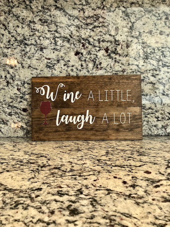 Wine a little, laugh a lot | Small Rustic Wood Sign | Wine Lover | Home Decor