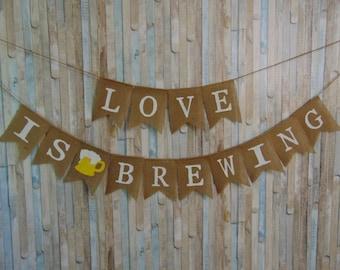 Bridal Shower Banner LOVE IS BREWING Banner Engagemnet Tea Party Banner Wedding Shower Tea Party Bridal Shower Tea Party Decor
