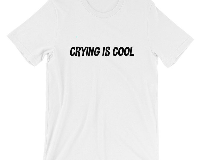 Crying is Cool T-Shirt