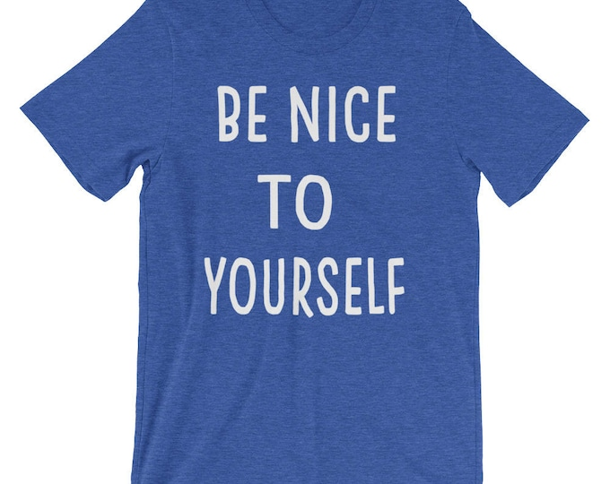 Be Nice To Yourself  T-Shirt (white font)