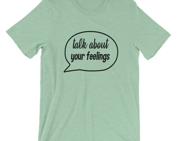 Talk About Your Feelings T-Shirt