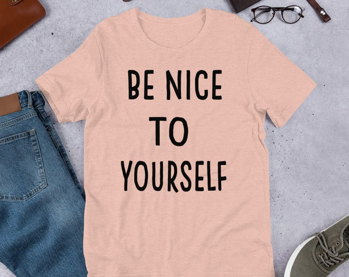 Be Nice to Yourself T-Shirt (black font)