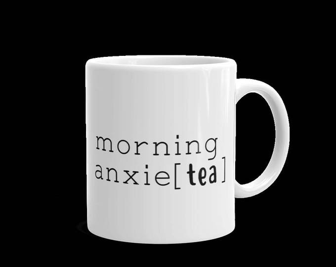 Morning Anxie(tea) Mug