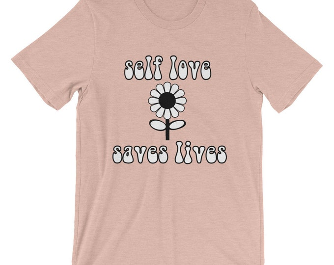 Self Love Saves Lives Tee