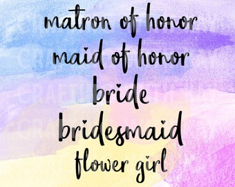 Bridal Party SVG Cut Files: Bride, Bridesmaid, Maid of Honor, Matron of Honor, Flower Girl