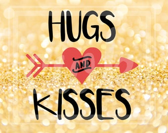 """Valentine's Day SVG Cut File: """"Hugs and Kisses"""" with Arrow"""