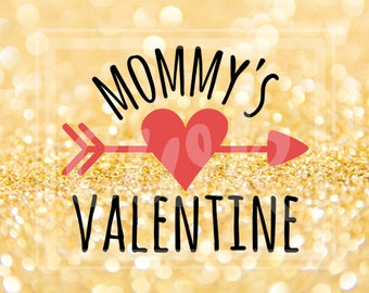 """Valentine's Day SVG Cut File: """"Mommy's Valentine"""" with Heart Arrow"""