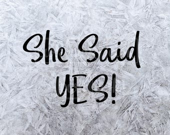"""Engagement SVG Cut File """"She Said YES!"""""""