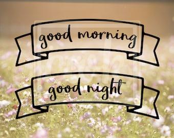 Good Morning & Good Night Banner SVG Cut Files