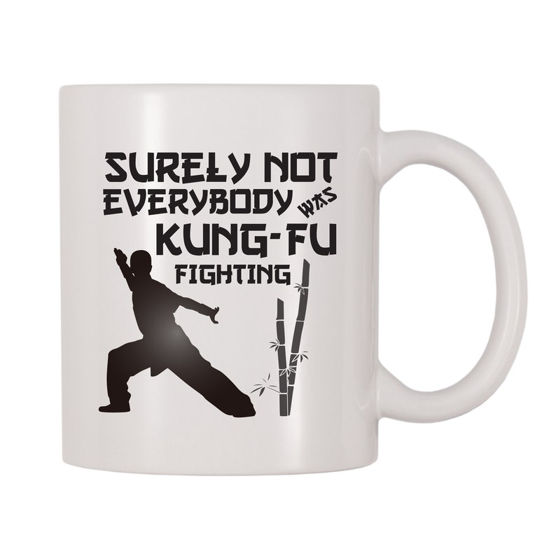Surely Not Everybody Was Kung-Fu Fighting, Kung-Fu Gift, Gift For Kung-Fu  Student, Instructor, Coach, Fighter, Martial Arts Themed Cup