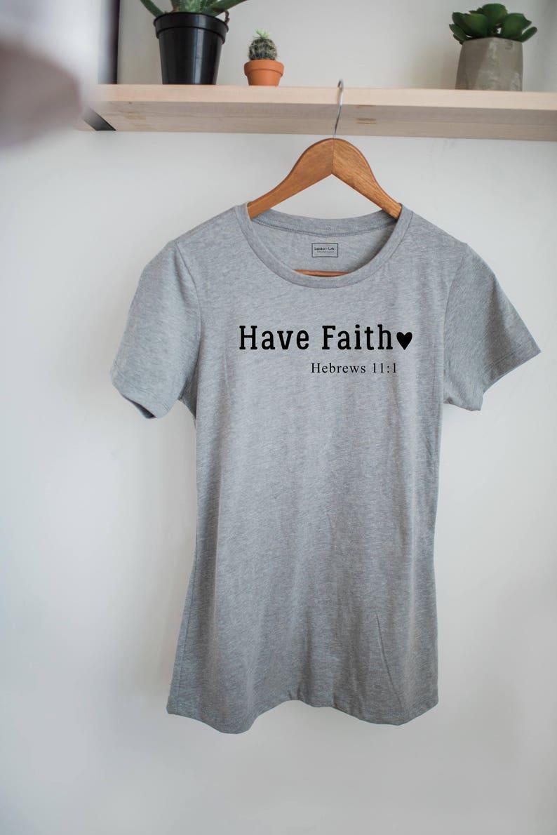 4a187310e Faith Shirt Have Faith Tee Soft T-shirt Cute tee shirt | Etsy