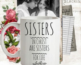 BEST SELLER Sisters In Christ Are For Life Coffee Mug Best Friend Birthday Gift Christian Women Religious Her