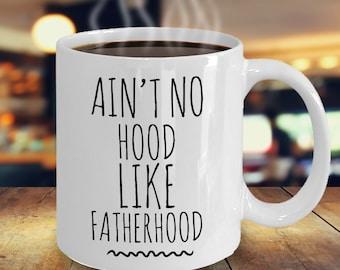 Dad Gifts Coffee Mug Aint No Hood Like Fatherhood Fathers Day New Birthday Gift Ideas From Wife For Father Minimalist