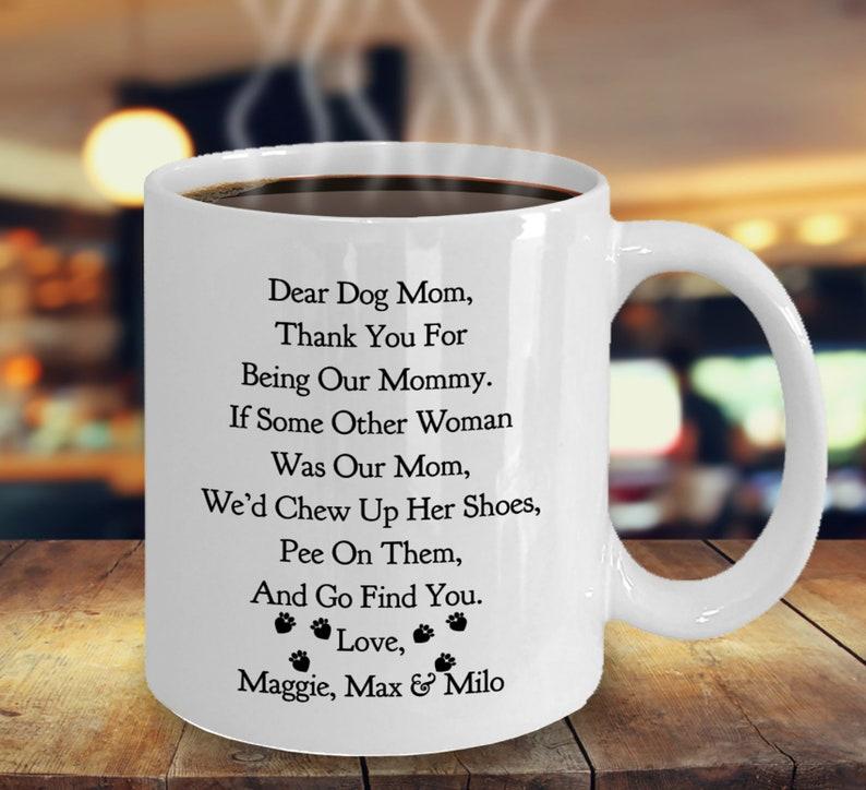 Dear Dog Mom custom white ceramic mug.