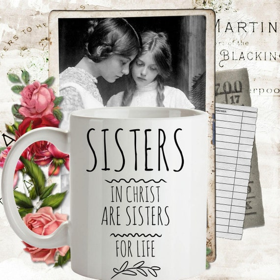 BEST SELLER Sisters In Christ Are For Life Coffee