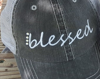 Embroidered l Embellished l Blessed l Distressed l Trucker Hat