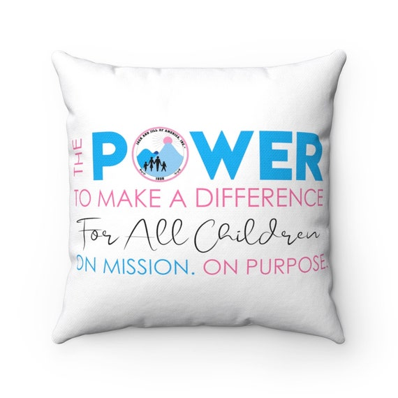 The Power to Make a Difference/ Spun Polyester Square  Pillow/ Jack and Jill of America