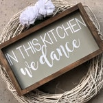 9x16 | 12x24 ~ In This Kitchen We Dance Wood Framed Sign  ~ Kitchen Decor ~ Housewarming ~ Home Decor ~ Birthday ~ Gift