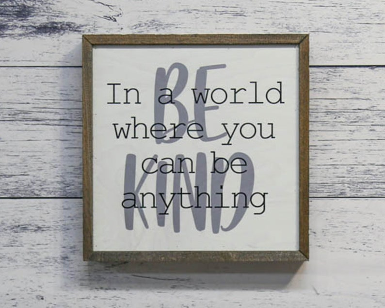 In A World Where You Can Be Anything Be Kind Quote Wall Art Etsy