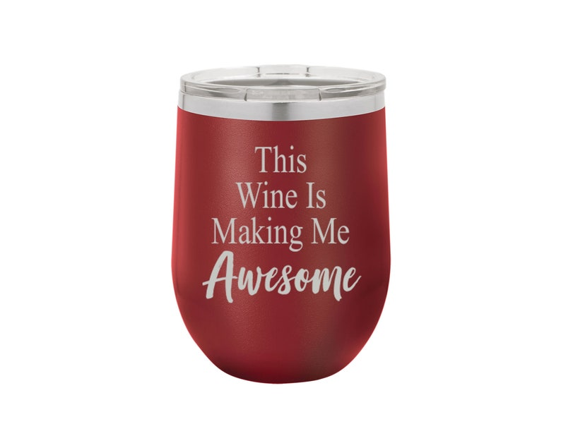 5146eefcee6 Wine Quotes Cup, This Wine is making me Awesome , Wine Tumbler, Funny Wine  Quote, Insulated Tumbler, Wine Gift, Funny Gift For Mom, wt97