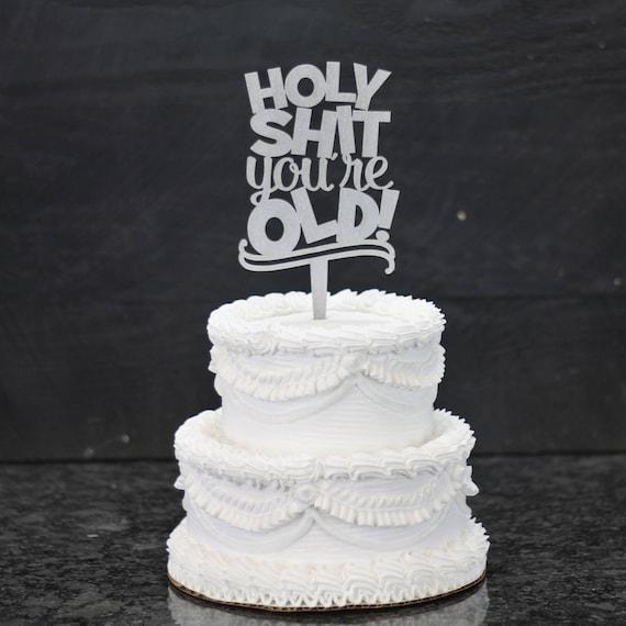 Getting Old Birthday Cake Topper Custom Birthday Cake Topper Etsy