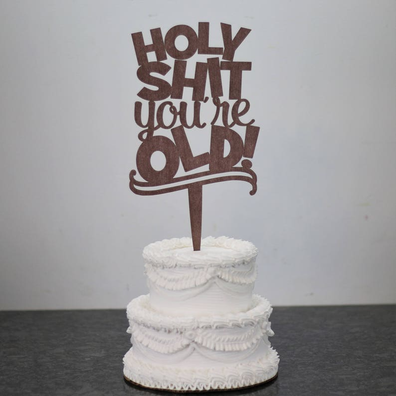 Getting Old Birthday Cake Topper Custom