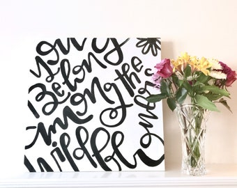 You Belong Among the Wildflowers Acrylic Square Canvas Tom Petty Song Lyrics Quote Original Hand Lettered Painting Nursery Girl Wall Art