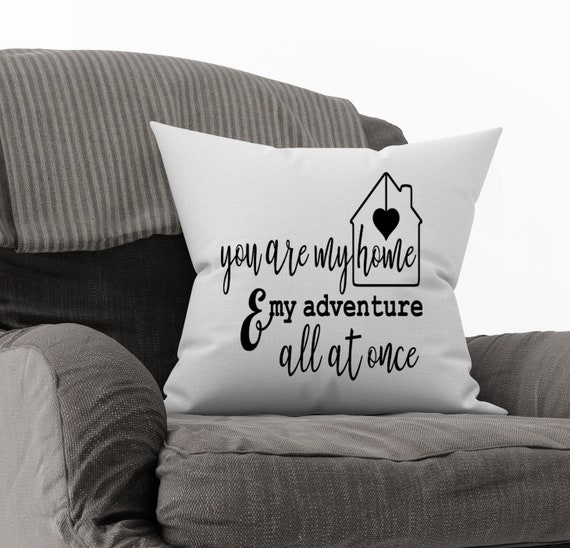 Throw Pillow Cover You Are My Home And My Adventure All At Etsy