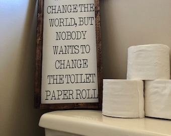 Change the toilet paper roll - funny hand painted wooden sign