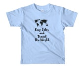 Keep Calm And Travel The World Kids Travel Shirt (size 2-6yrs)