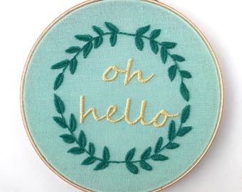 Oh hello embroidered hoop art, wall hanging, welcome sign