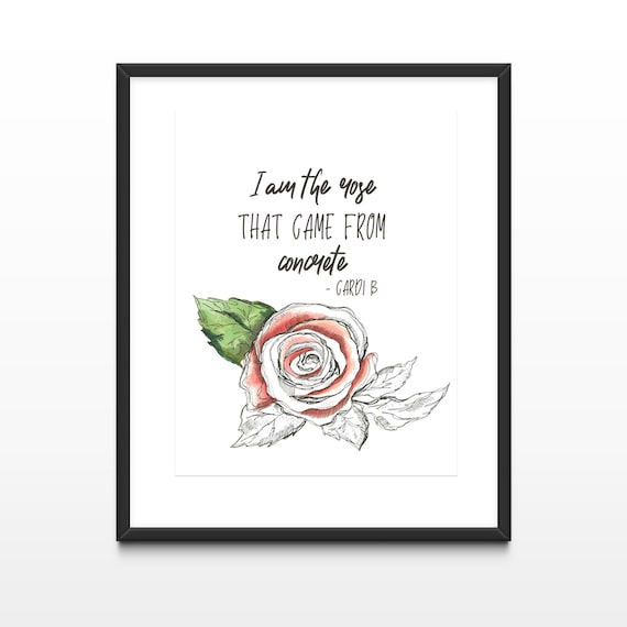 Cardi B Song Lyric I Am The Rose That Came From Concrete Etsy