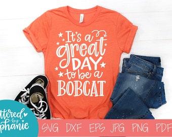 It's a great day to be a Bobcat, SVG Cut File, digital file, svg, school mascot svg, teacher svg, handlettered svg, Bobcat svg, Bobcats
