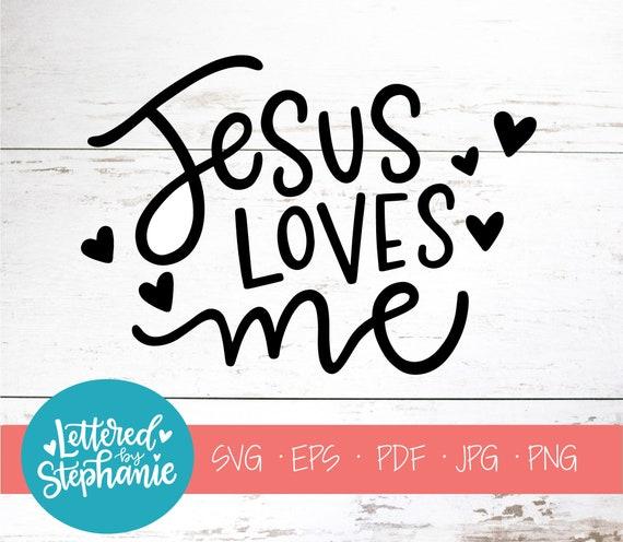 Download Jesus Loves Me SVG Cut File digital file svg Bible svg | Etsy