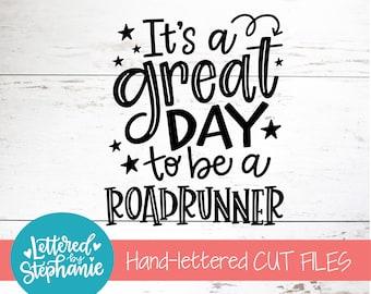 It's a great day to be an Roadrunner, SVG Cut File, digital file, school mascot svg, teacher svg, handlettered svg, Roadrunners svg