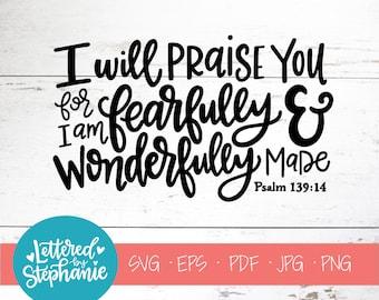 I am fearfully & wonderfully made, SVG Cut File, digital file, svg, psalm 139, bible verse, nursery, svg, pdf, jpg, png, handlettered svg