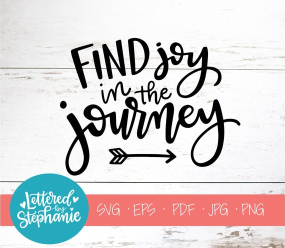 Find Joy In The Journey Svg Cut File Digital File Positive Etsy