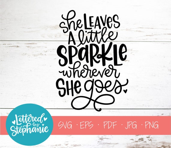 She Leaves A Little Sparkle Wherever She Goes Svg Cut File Etsy