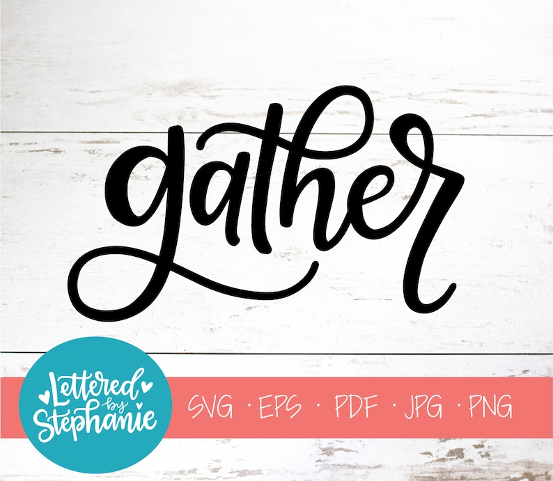 Gather SVG Cut File Digital Svg Dining Room Decor
