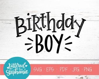 Birthday Boy, SVG Cut File, digital file, svg, kids svg, birthday shirt, birthday svg, svg, pdf, eps, cutter, handlettered svg, dxf
