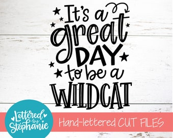 It's a great day to be an Wildcat, SVG Cut File, digital file, svg, school mascot svg, teacher svg, handlettered svg, Wildcat svg, Wildcats
