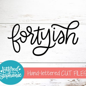 handlettered svg 30th svg dxf svg for silhouette funny birthday svg cut file svg for cricut Thirtyish svg