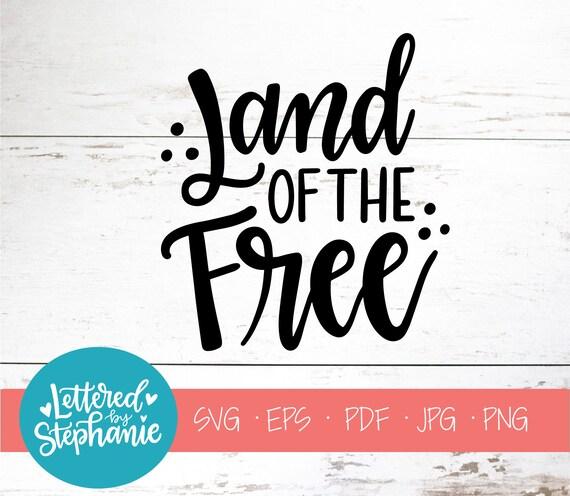 Land Of The Free Svg Cut File Digital File Svg Etsy