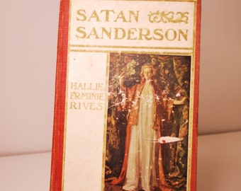 Vintage 1907 Hardcover Book Satan Sanderson by Hallie Erminie Rives and A. B. Wenzell