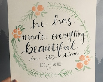 He Has Made Everything Beautiful In Its Time -Ecclesiastes 3:11 Watercolor Original Painting