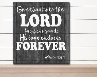 Give Thanks Sign, Give Thanks To The Lord, Christian Wall Decor, Scripture Sign, Prayer Signs, Give Thanks, Farmhouse Prayer, Psalms 107:4