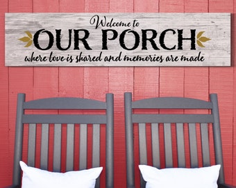 Welcome Porch Sign, Porch Sign, Welcome to Our Porch Sign, Front Porch Sign, Porch Decor, Welcome, Rustic Sign, Distressed Sign, Wood Sign
