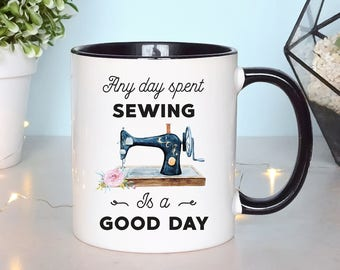 Quilters Gift For Quilter Mug Quilters Coffee Mug Sewing Coffee Mug Quilting Quote Sewing Machine Sewing Gift For Sewer Any day spent sewing