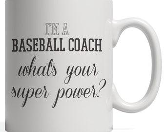 I'm A Baseball Coach What's Your Superpower - Mug for Baller Teacher of Softball Sports Team - Balling Gift